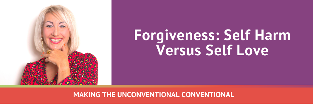 Forgiveness: Self Harm Versus Self Love