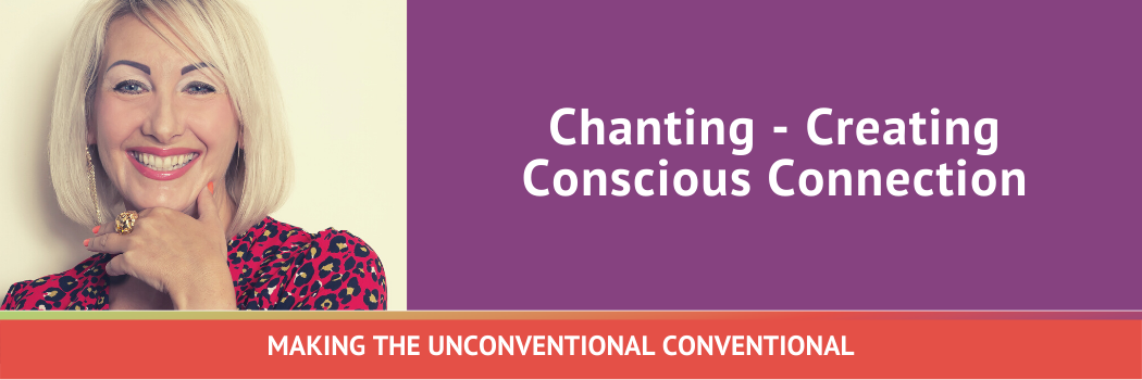 Chanting – Creating Conscious Connection